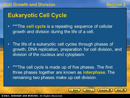 Eukaryotic Cell Cycle ***The cell cycle is a repeating sequence of cellular growth and division during the life of a cell. The life of a eukaryotic cell.