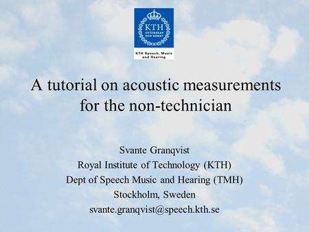 A tutorial on acoustic measurements for the non-technician