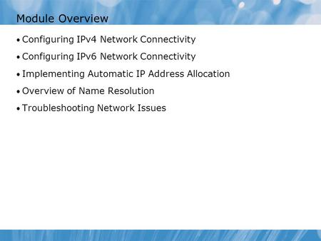 Module 4: Configuring Network Connectivity