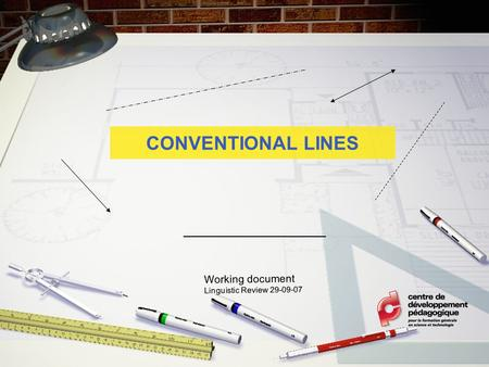 CONVENTIONAL LINES Working document Linguistic Review 29-09-07.