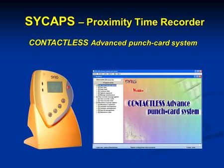 CONTACTLESS Advanced punch-card system SYCAPS – Proximity Time Recorder.