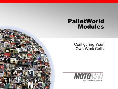 PalletWorld Modules Configuring Your Own Work Cells.