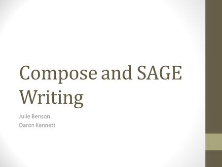 Compose and SAGE Writing Julie Benson Daron Kennett.
