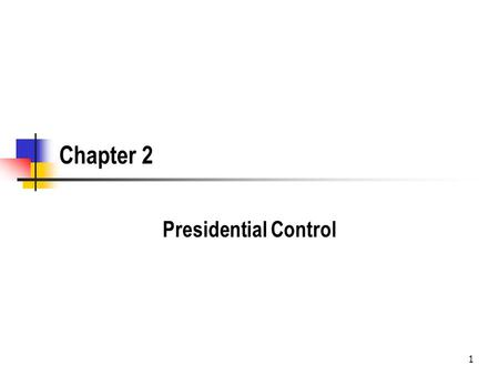 Chapter 2 Presidential Control 1. 2 Learning Objectives The president controls agencies through appointing and removing firing agency heads. The President.