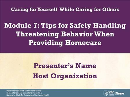 Department of Health and Human Services Centers for Disease Control and Prevention National Institute for Occupational Safety and Health Caring for Yourself.