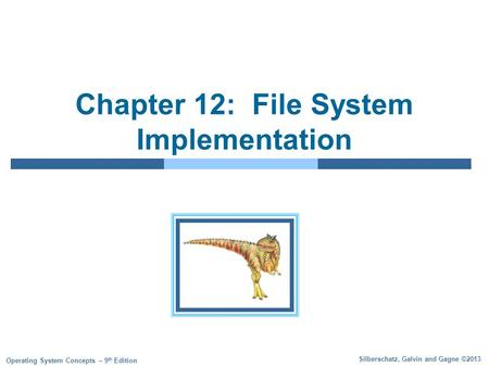 Chapter 12: <strong>File</strong> <strong>System</strong> Implementation