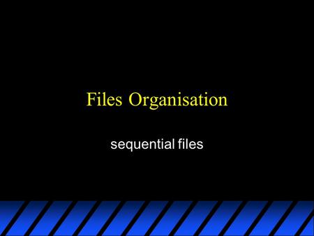 Files Organisation sequential files. Readings u Schneider Chapter 8 u Shelly Cashman 1997 9.2 to 9.14; 1995 9.4 to 9.11 u Meyer 1997 2-29 to 2-37; 1995.