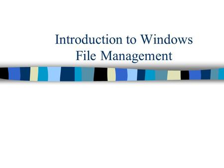 Introduction to Windows File Management