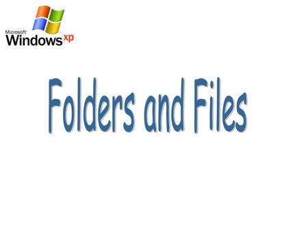 What's the Difference between Folder and File FoldersFolders –Used for organizing data on you hard –Contains files and folders which called sub folders.