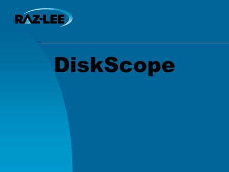 DiskScope. Do you need DiskScope? Vanishing disk space ? Poor I/O performance ? No time to investigate ? No resources for solutions ? Don't know when,
