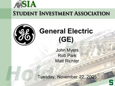General Electric (GE) John Myers Rob Park Matt Richter Tuesday, November 22, 2005.