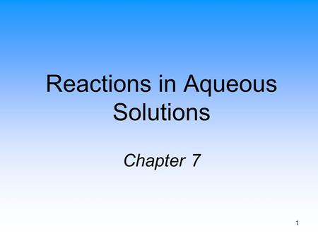 1 Reactions in Aqueous Solutions Chapter 7. 2 Sodium Reacting with Water.