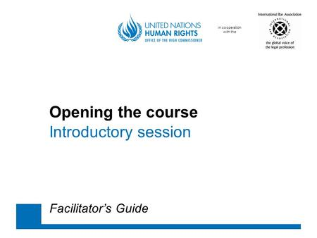 In cooperation with the Opening the course Introductory session Facilitator's Guide.
