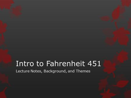 Lecture Notes, Background, and Themes
