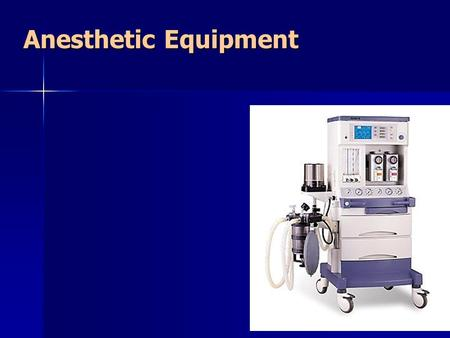 Anesthetic Equipment.