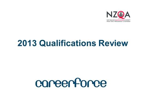 "2013 Qualifications Review. ""We are committed to reducing the number of qualifications to around 1300 at levels 1 – 6 by the end of 2014, down from 4,600."