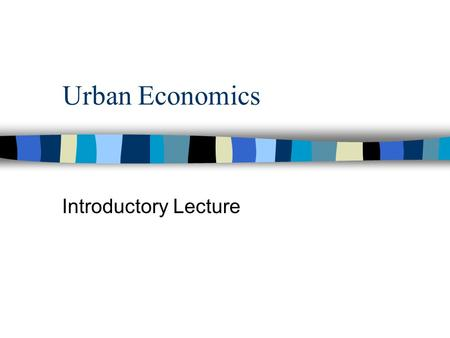 Urban Economics Introductory Lecture. Model of a Rural Region n Inputs. Labor and land n Two goods. Wheat and cloth n Equal productivity n No scale economies.