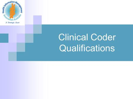 Clinical Coder Qualifications. 2 Vocational Education and Training VET.