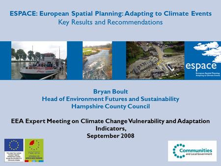 Bryan Boult Head of Environment Futures and Sustainability Hampshire County Council EEA Expert Meeting on Climate Change Vulnerability and Adaptation Indicators,