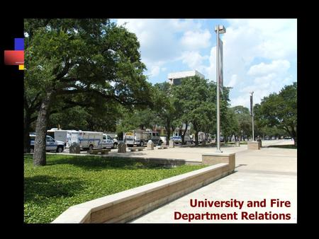 University and Fire Department Relations. The questions… Can Universities and Fire Departments work together? What can the FD provide to the College/University?