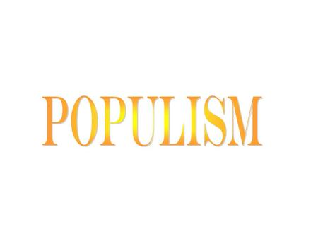 EQ What is populism? What were the roots of the Populist Party? What was the goal of the Populist Party? Why would farmers want inflation to develop?