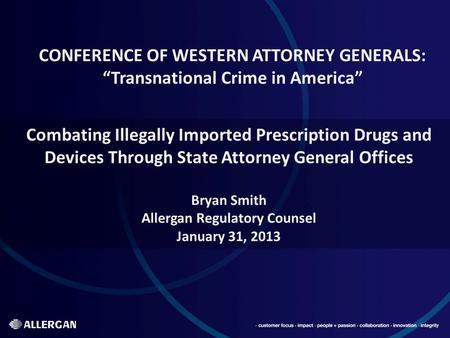 "CONFERENCE OF WESTERN ATTORNEY GENERALS: ""Transnational Crime in America"" Combating Illegally Imported Prescription Drugs and Devices Through State Attorney."