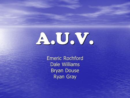 A.U.V. Emeric Rochford Dale Williams Bryan Douse Ryan Gray.