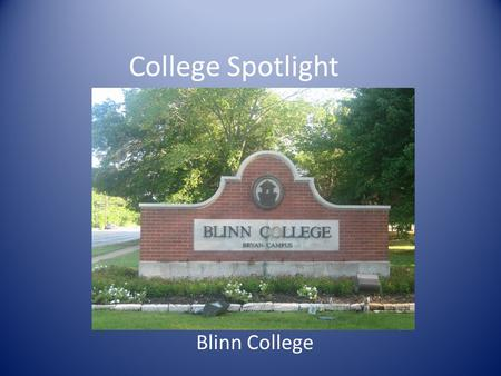 College Spotlight Blinn College. Mascot - Buccaneers.