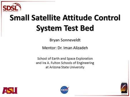 Bryan Sonneveldt Mentor: Dr. Iman Alizadeh School of Earth and Space Exploration and Ira A. Fulton Schools of Engineering at Arizona State University Small.