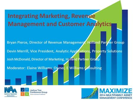 #MAMConf14 Integrating Marketing, Revenue Management and Customer Analytics Bryan Pierce, Director of Revenue Management, Holland Partner Group Devin Merrill,