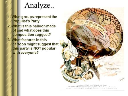 Analyze.. 1. What groups represent the Populist's Party