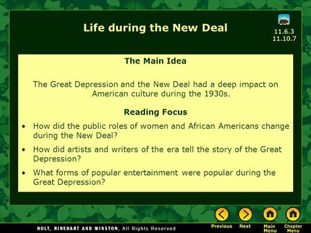 Life during the New Deal The Main Idea The Great Depression and the New Deal had a deep impact on American culture during the 1930s. Reading Focus How.