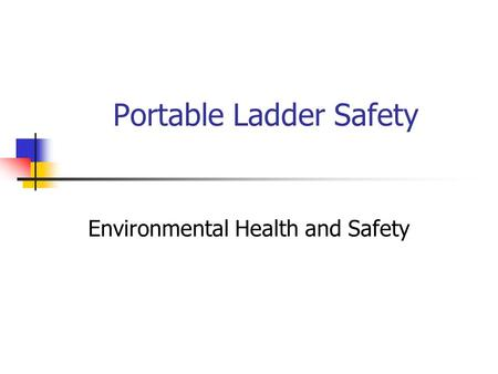 Portable Ladder Safety Environmental Health and Safety.