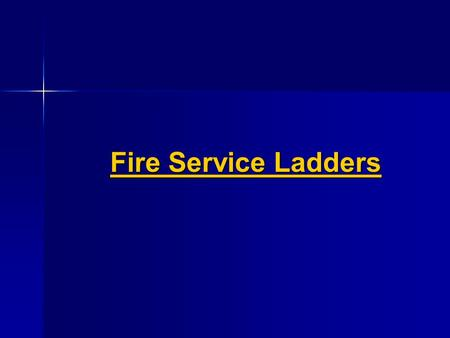 Fire Service Ladders. Main Topics Basic Parts of a Ladders Basic Parts of a Ladders Ladder Types Ladder Types Ladder Raises Ladder Raises Ladder Positioning.