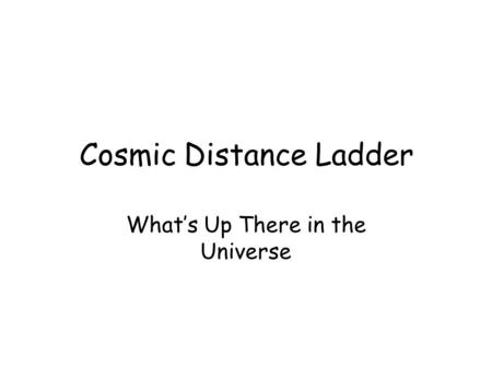 Cosmic Distance Ladder