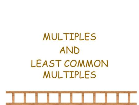 MULTIPLES AND LEAST COMMON MULTIPLES