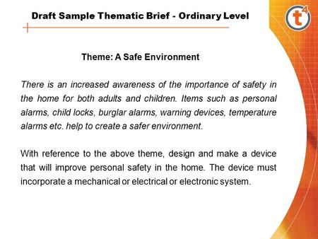 Theme: A Safe Environment There is an increased awareness of the importance of safety in the home for both adults and children. Items such as personal.