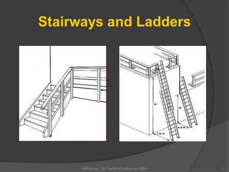 OSHAX.org - The Unofficial Guide to the OSHA1 Stairways and Ladders.