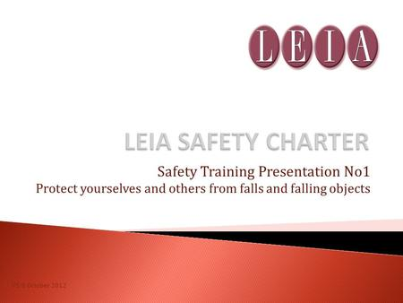 Safety Training Presentation No1 Protect yourselves and others from falls and falling objects V5-8 October 2012.