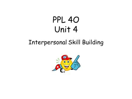 PPL 4O Unit 4 Interpersonal Skill Building. Unit 1 Concepts Personal Strategy vs Team Strategy Recreational Activity vs Sport Activity Coaching Styles.