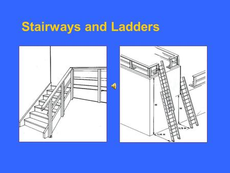 Stairways and Ladders.