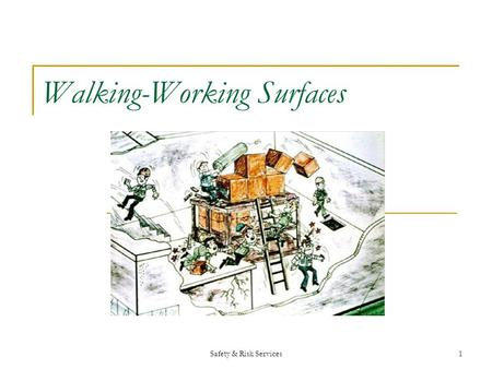 Safety & Risk Services1 Walking-Working Surfaces.