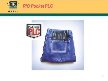 1 RIO Pocket PLC. 2 Smart. Compact. Low Cost. Lots of I/O. Smart – RISC processor, memory, pulse counters, PID process loops, web interface, email capability,