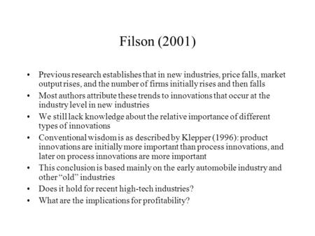 Filson (2001) Previous research establishes that in new industries, price falls, market output rises, and the number of firms initially rises and then.