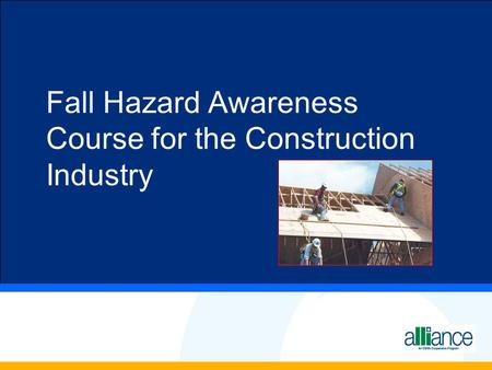Fall Hazard Awareness Course for the Construction Industry.