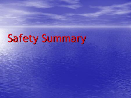 Safety Summary. Introduction HiSeasNet Antennas are safe to use - but we still need to observe basic safety procedures Potential Risks: Electric Shock.
