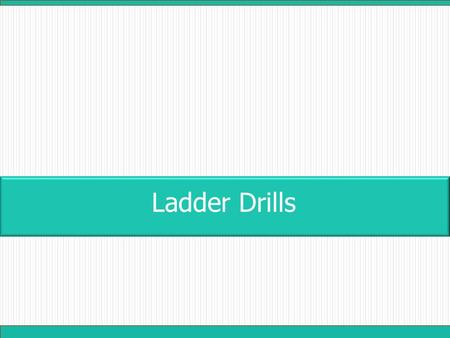 Ladder Drills. Hop Scotch Beginner Challenge -Larger square. -Walk through it. -Increase speed. References: