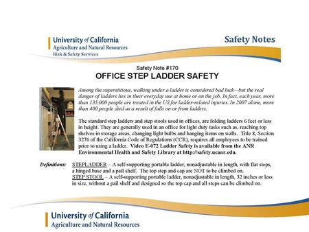 Ladder Safety Tips Always check the ladder for damage and slippery materials such as grease and oil. If ladder is damaged, let your supervisor or the.