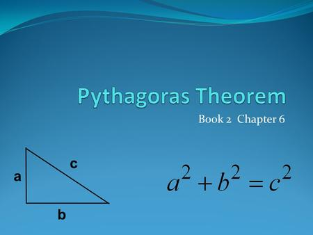 Book 2 Chapter 6 a b c. This is a right triangle: