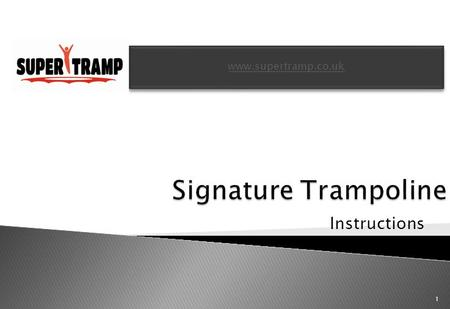 Www.supertramp.co.uk Signature Trampoline Instructions.